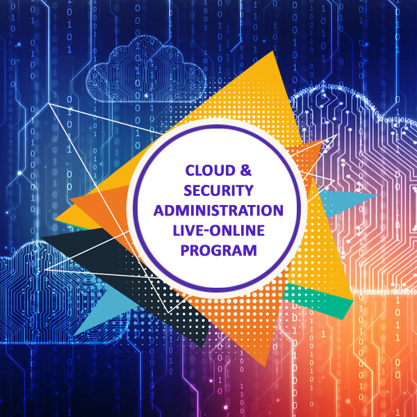 Cloud and Security Administration Live-Online Program