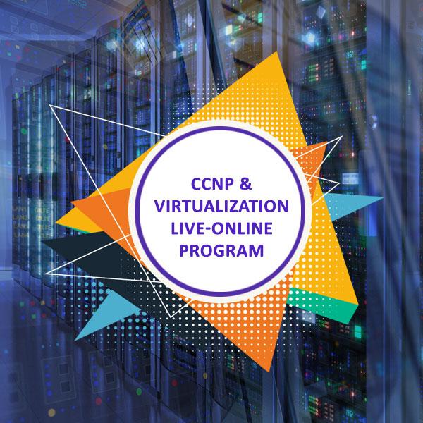 CCNP and Virtualization Live-Online Program