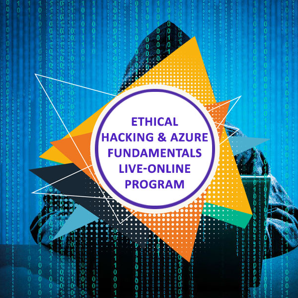Ethical Hacking and Azure Fundamentals Live-online Program
