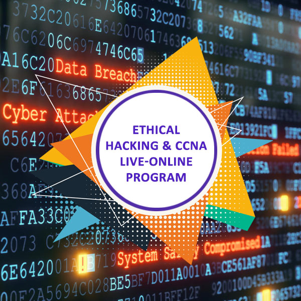 Ethical Hacking and CCNA Live-online Program