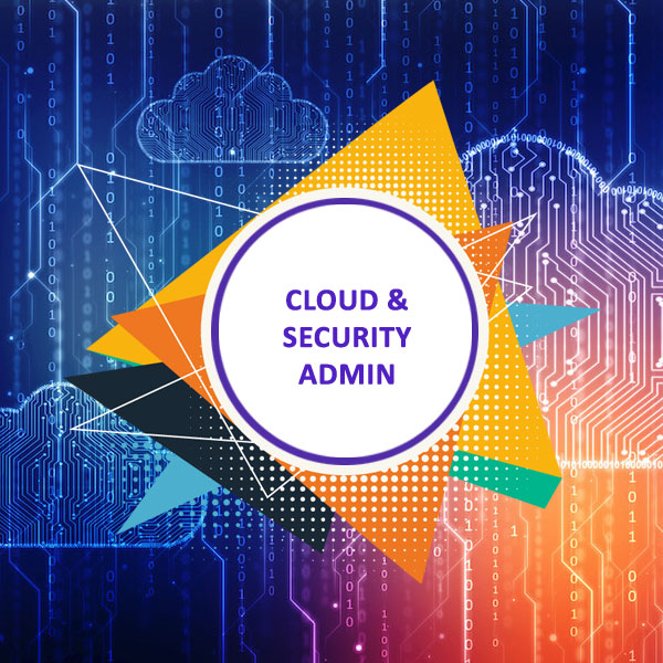 Cloud and Security Admin